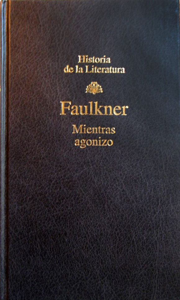Mientras agonizo, de William Faulkner